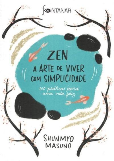 Zen - A Arte De Viver Com Simplicidade - 100 Praticas Para