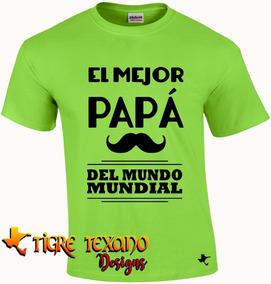 Playera Para Papás, Padres Mod 04 By Tigre Texano Designs