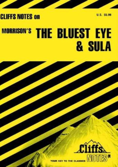 Cliffsnotes On Morrison´s The Bluest Eye & Sula