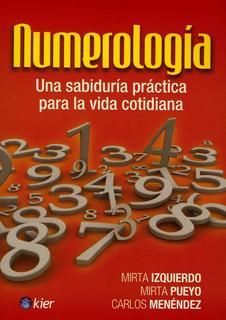 Numerologia: Una Sabiduria Practica Para La Vida Cotidiana