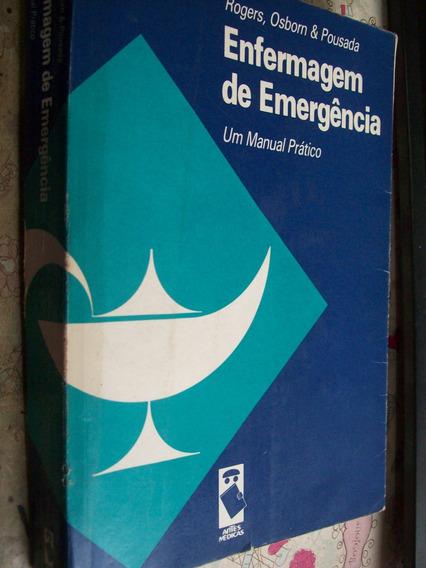 Enfermagem De Emergência Um Manual Práti Rogers, Osborn E P