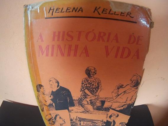A História De Minha Vida - Helena Keller