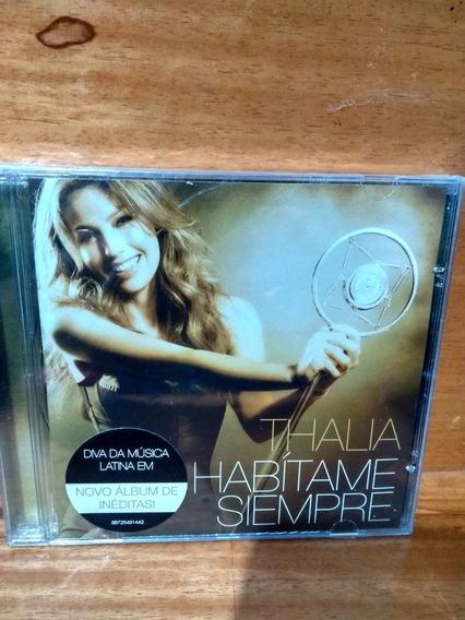 Thalia Habitame Siempre [cd Novo De Fabrica Lacrado]