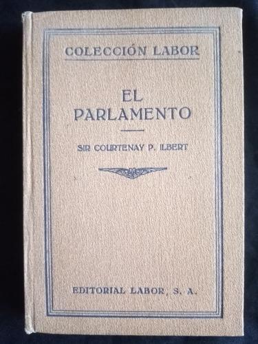 El Parlamento. Sir Courtenay. Ed. Labor-ed. 1926