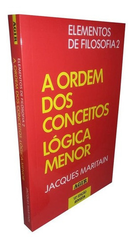 Imagem 1 de 1 de Elementos De Filosofia 2 A Ordem Dos Conceitos Lógica Menor