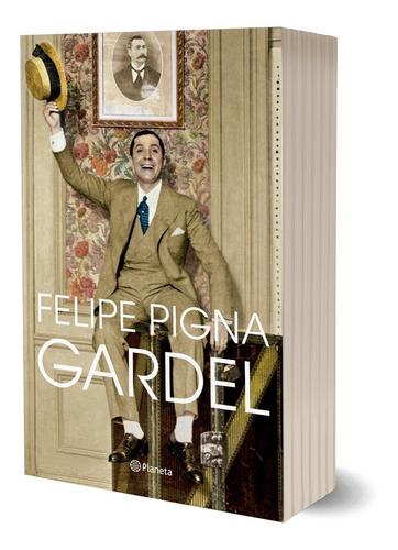 Imagen 1 de 3 de Gardel De Felipe Pigna - Planeta