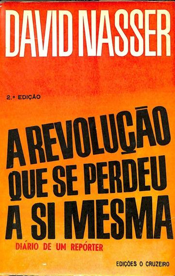 Nasser - A Revolução Que Se Perdeu A Si Mesma - Autografado