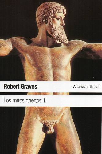 Los Mitos Griegos - Robert Graves - Alianza - 2 Tomos
