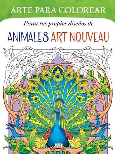 Imagen 1 de 3 de Arte Para Colorear Pinta Tus Diseños Art Nouveau - Libro V&r