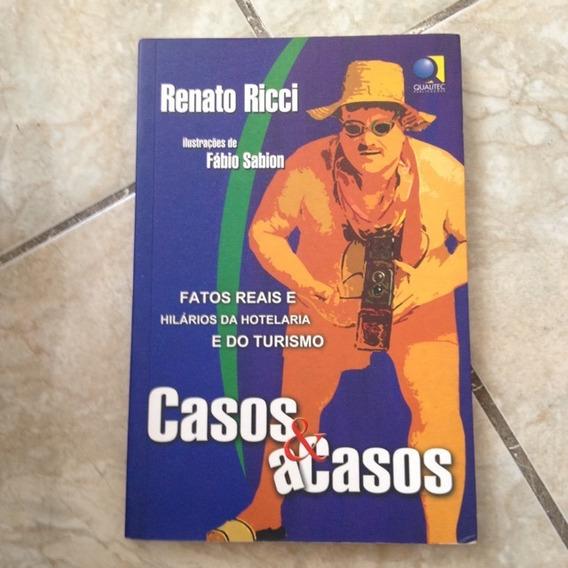 Livro Casos & Acasos - Fatos Reais E Hilários Da Hotelaria