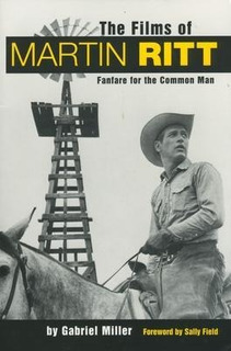 The Films Of Martin Ritt - Gabriel Miller (paperback)