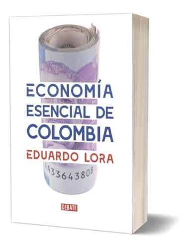 Imagen 1 de 3 de Economía Esencial De Colombia / Eduardo Lora