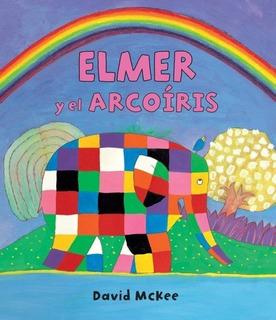 ** Elmer Y El Arcoiris ** David Mckee