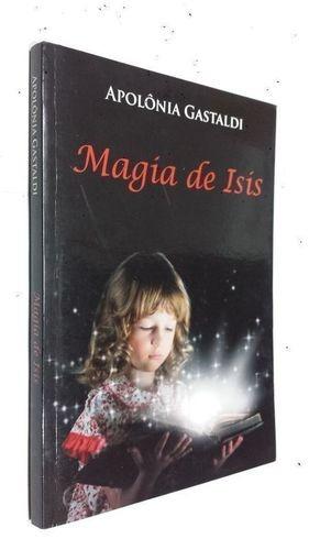 Livro Magia De Isis: Romance-ficção Apolônia Gastaldi