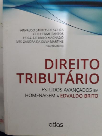 Direito Tributário - Estudos Avançados Em Homenagem A Edv...