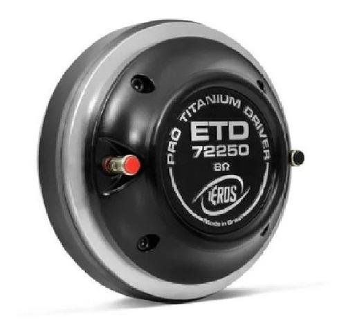 Driver Titanium Eros Etd-72250 - 125 Watts Rms - 8 Ohms