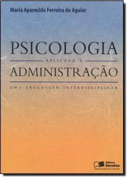 Psicologia Aplicada A Administracao - Uma Abordagem Interd