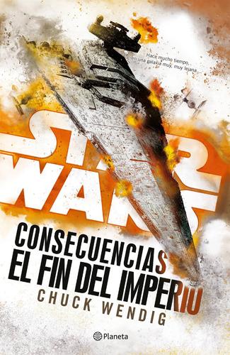 Imagen 1 de 3 de Star Wars Consecuencias El Fin Del Imperio (novela De Disney