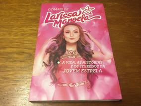 Livro - O Diário De Larissa Manoela - Frete R$ 18,00