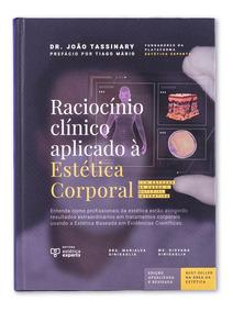 Livro Raciocínio Clínico Aplicado À Estética Corporal
