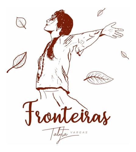 Cd Fronteiras - Talyta Vargas