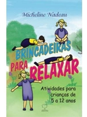 Brincadeiras Para Relaxar - Atividades Para Crianças De 5 A