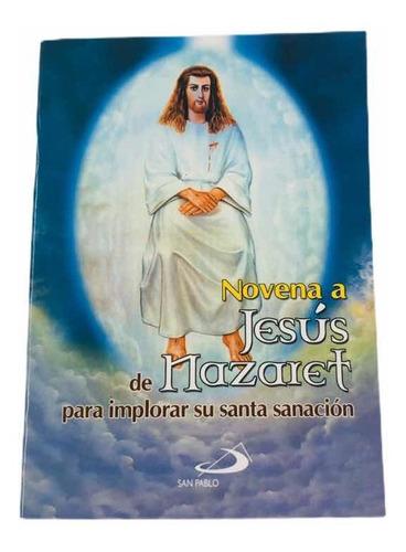 Novena A Jesús De Nazaret Para Implorar Su Santa Sanación