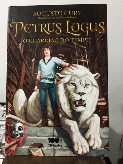 Livro Petrus Logus - O Guardião Do Tempo - Augusto Cury