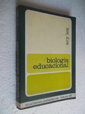 * Biologia Educacional - Ary Lex - Livro