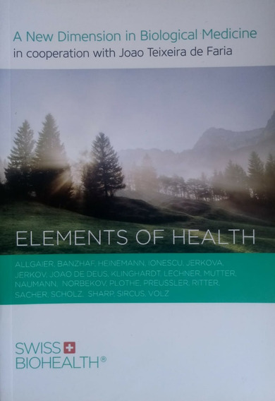 Elements Of Health - A New Dimension In Biological Medicine