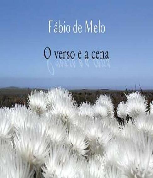 O Verso E A Cena Padre Fabio De Melo