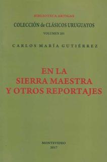 En La Sierra Maestra Otros Reportajes Gutierrez Carlos Maria