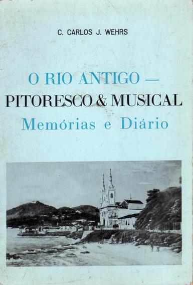 O Rio Antigo - Pitoresco & Musical - C. Carlos J. Wehrs