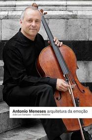 Antonio Meneses Arquitetura Da Emoção - João Luiz Sampaio