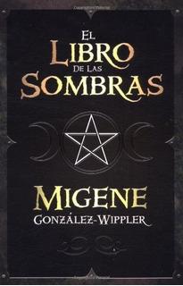 El Libro De Las Sombras Por Migene Wippler Wicca [ Dhl ]