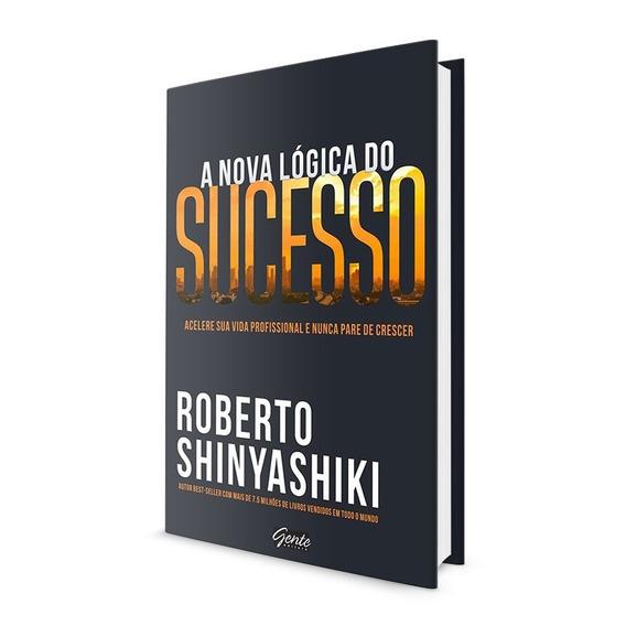 Livro A Nova Lógica Do Sucesso Roberto Shinyashiki