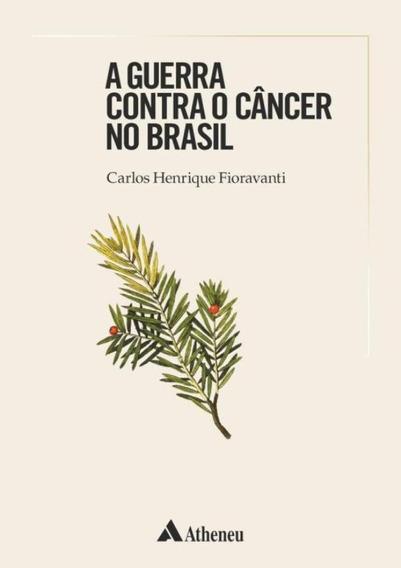 A Guerra Contra O Cancer No Brasil
