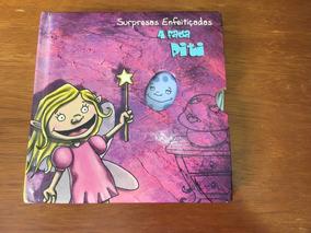 Livro Surpresas Enfeitiçadas - A Fada Piti Frete Grátis