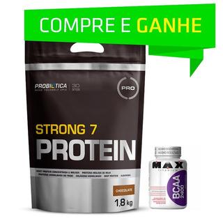 Strong 7 Whey Probiotica 1,8kg + Bcaa (brinde)