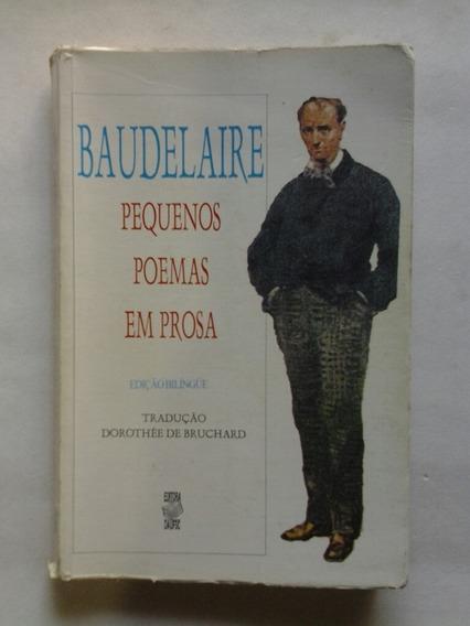 Pequenos Poemas Em Prosa - Charles Baudelaire ( Bilingue )