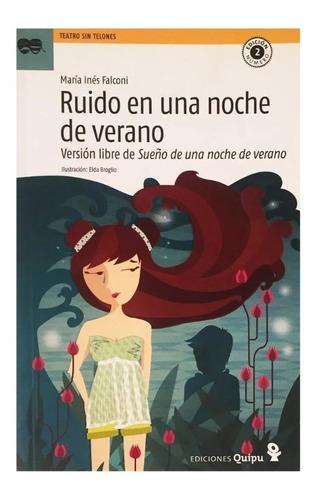 Ruido Noche Verano - Quipu - Shakespeare Maria Ines Falconi