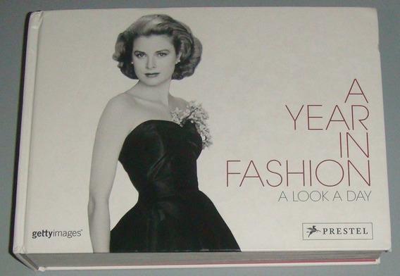 Moda - Livro A Year In Fashion - A Look A Day ( Inglês )