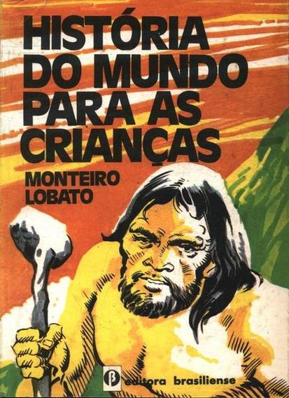 Histórias Do Mundo Para As Crainças Monteiro Lobato
