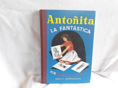 Imagen 1 de 8 de Antoñita La Fantastica Borita Casas Ed. Gilsa Tapa Dura
