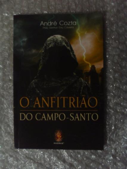 O Anfitrião Do Campo-santo - André Cozta
