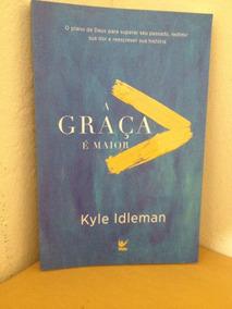 Livro A Graça É Maior - Kyle Idleman