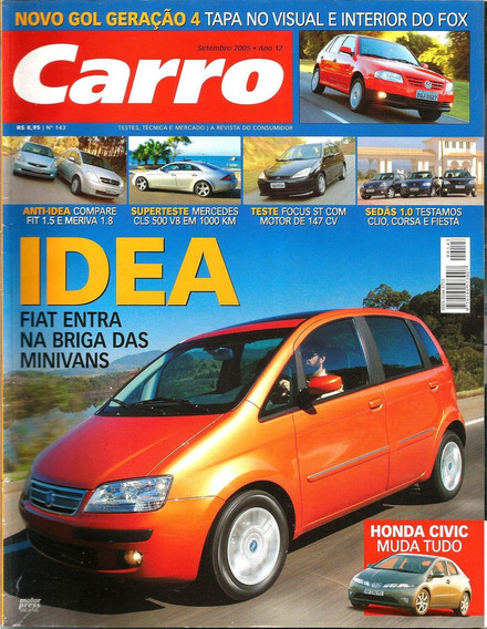 Cl Carro 143 * Gol G4 * Idea * Civic * Fit * Meriva * Focus