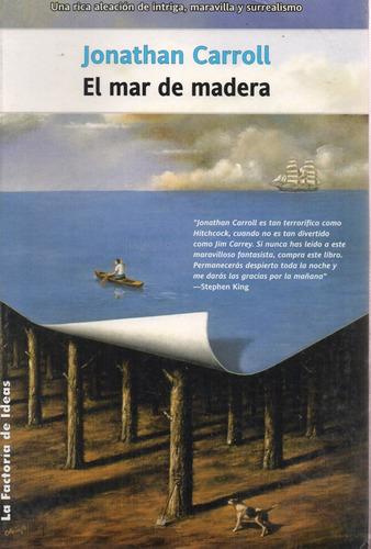 El Mar De Madera - Carroll - La Factoría De Ideas