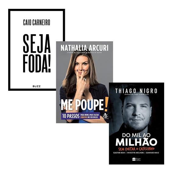 Combo De Livros - Seja Foda! / Me Poupe / Do Mil Ao Milhao