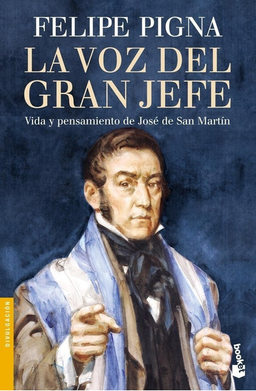 Libro Voz Del Gran Jefe: San Martín - Felipe Pigna - Booket
